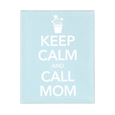Keep Calm and Call Mom Canvas Plaque