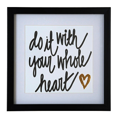 With Your Whole Heart Framed Art Print