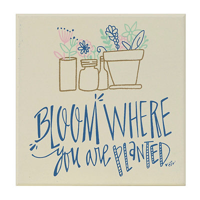 Bloom Where You Are Planted Wooden Plaque