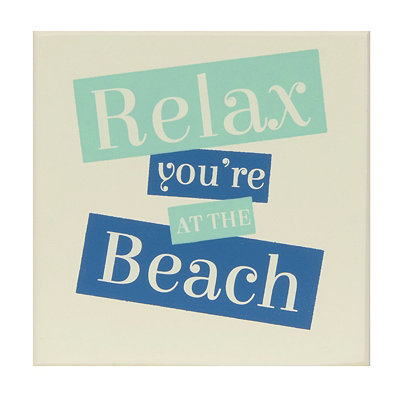 Relax You're at the Beach Wooden Plaque