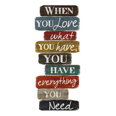 Love What You Have Wooden Plaque