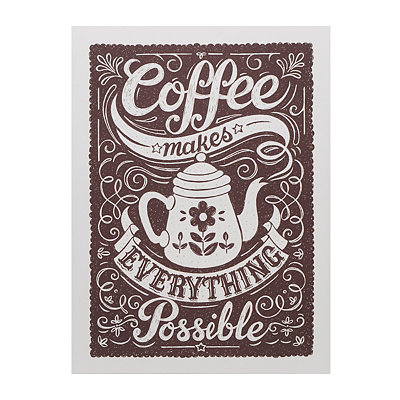 Coffee Makes Everything Possible Canvas Art Print