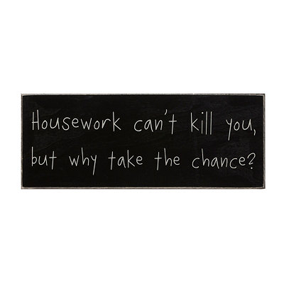 Housework Can't Kill You Wooden Plaque