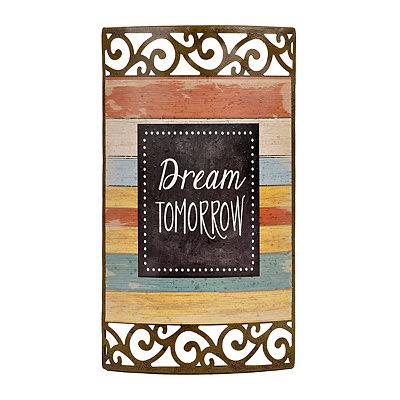 Dream Tomorrow Metal Plaque