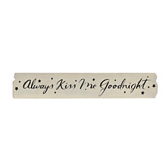 Always Kiss Me Goodnight Wooden Plaque