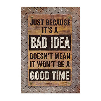 Just Because It's a Bad Idea Wooden Plaque
