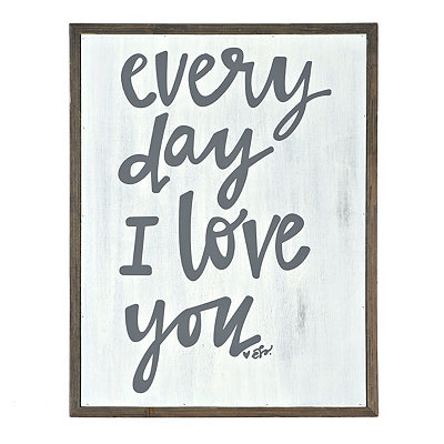 Everyday I Love You Barnwood Plaque