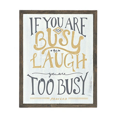 Too Busy To Laugh Barnwood Plaque
