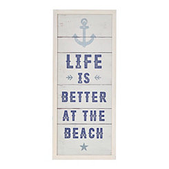 Life is Better at the Beach Wooden Plaque