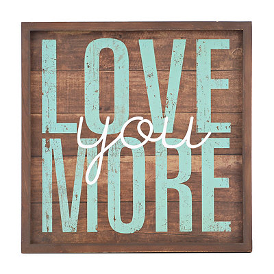 Love You More Wooden Plaque