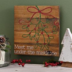 Meet Me Under The Mistletoe Wooden Plaque
