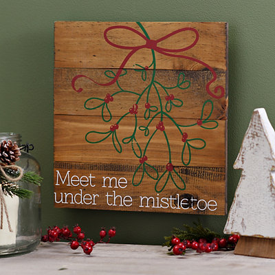 Meet Me Under The Mistletoe Wooden Plaque