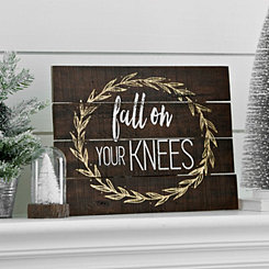 Fall On Your Knees Wooden Plaque