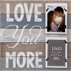 Love You More Pallet Collage Frame