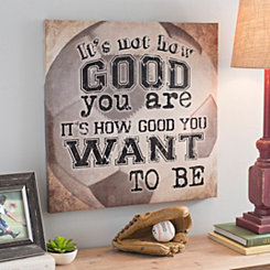 Soccer How Good You Want To Be Canvas Art Print