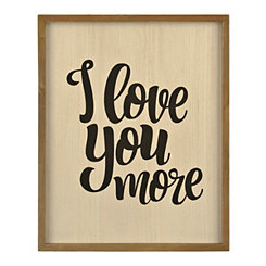 I Love You More Script Wall Plaque