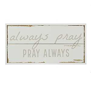 Always Pray Wood Plaque
