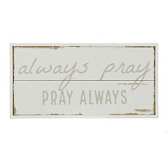 Always Pray Wood Plaque