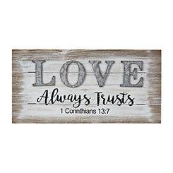 Love Always Trusts Wooden Wall Plaque