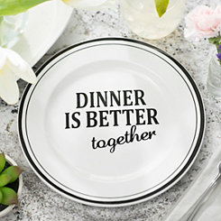 Dinner Is Better Together Dinner Plate