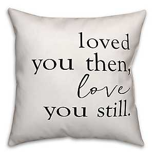 Love You Still Pillow