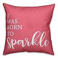 Born To Sparkle Pillow