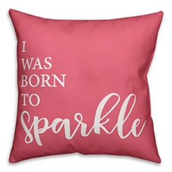 Born To Sparkle Pillow