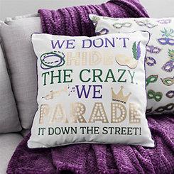 Don't Hide the Crazy Mardi Gras Pillow