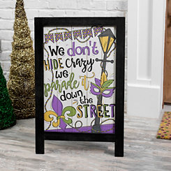 Don't Hide Crazy Mardi Gras Easel