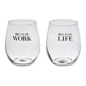 Because Work & Life Wine Glasses, Set of 2