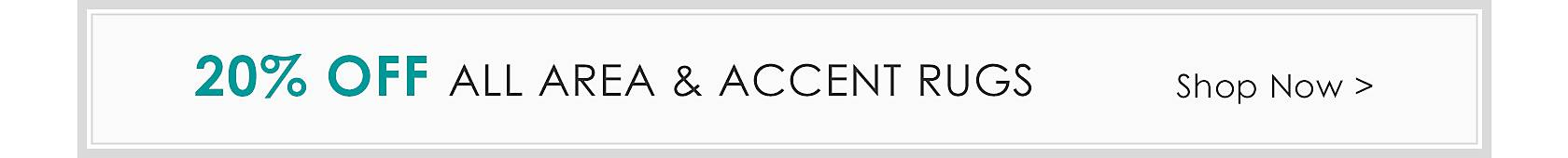 20% off all area and accent rugs - Shop Now