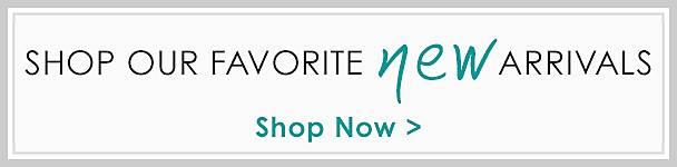 Shop our favorite new arrivals - Shop Now