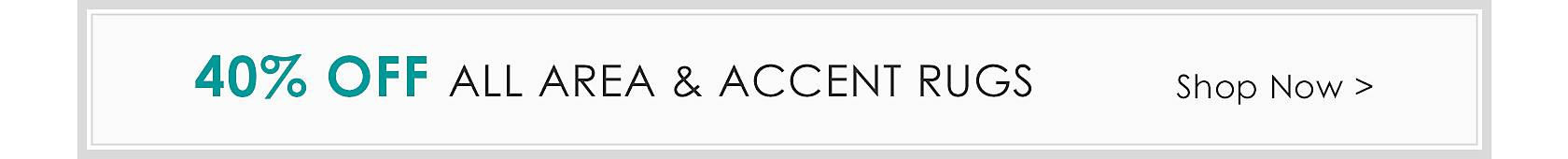 40% off all area and accent rugs - Shop Now