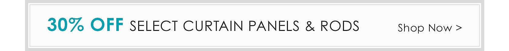 30% Off Select Curtain Panels & Rods - Shop Now