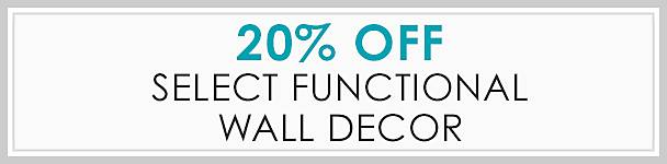 20% Off Select Functional Wall Decor - Shop our coustomer favorites