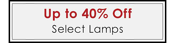 Semi-Annual Sale - Up to 40% Off Select Lamps - Shop Now