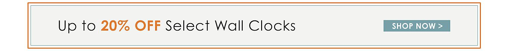 Up to 20% Off Wall Clocks - Shop Now