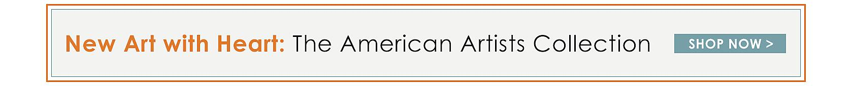 New Art with Heart: Shop the American Artists Collection
