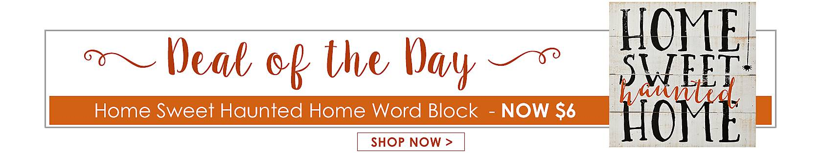 Deal of the Day -Home Sweet Haunted Word Block Now $6 - Shop Now