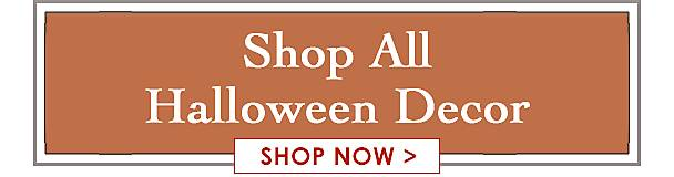 Shop all halloween decor - Shop Now