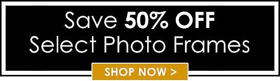 50% Off Select Photo Frames - Shop Now