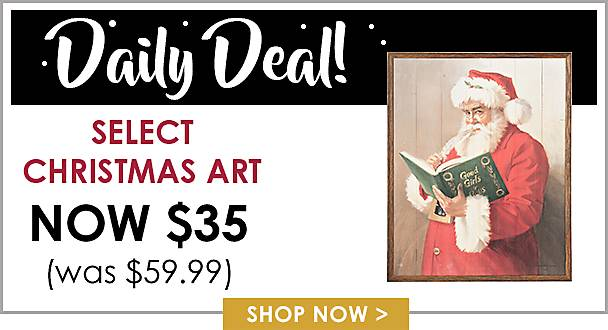 Daily Deals - Select Christmas Art Now $35 - Shop Now