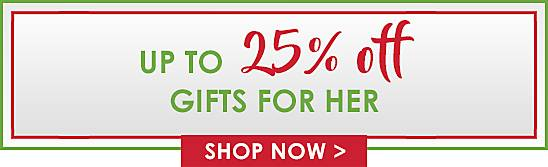 Up to 25% Off Gifts for Her - Shop Now