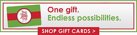 One gift. Endless possibilities. Shop Gift Cards