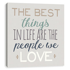 The Best Things in Life Canvas Art Print
