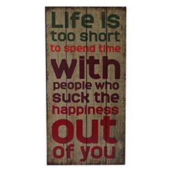 Life is Too Short Wooden Wall Plaque