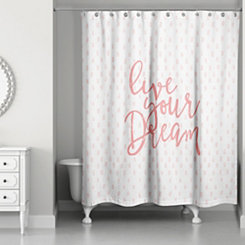Live Your Dream Pink Shower Curtain
