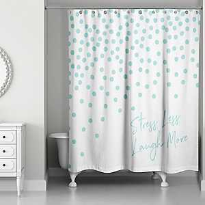 Stress Less Laugh More Teal Shower Curtain