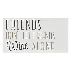 Don't Let Friends Wine Alone Wood Wall Plaque