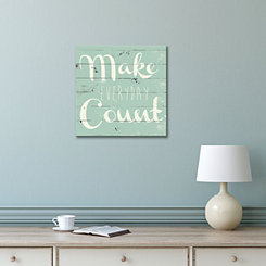 Make Everyday Count Canvas Art Print